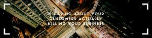 customer-care-killing-business